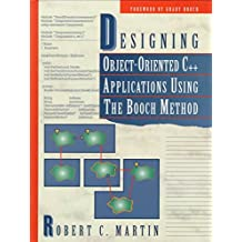 [(Designing C++ Applications Using the Booch Notation)] [By (author) Robert C. Martin] published on (March, 1995)