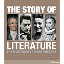 STORY OF LITERATURE: From Antiquity to the Present (Ullmann Compact Knowledge) by Maria Lord (2010-09-01)