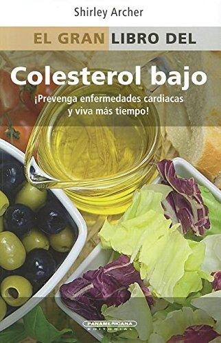 El Gran Libro del Colesterol Bajo = Everything Low Cholesterol Book por Shirley Archer