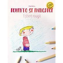 Alberto se enrojece/Egbert rougit: Libro infantil para colorear español-francés (Edición bilingüe) - 9781497599529