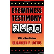 Eyewitness Testimony by Loftus, Elizabeth F ( 1996 )