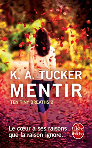 Mentir (Ten Tiny Breaths, Tome 2) par K. A. TUCKER