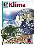 Was ist was, Band 125: Klima (WAS IST WAS - Kernreihe, Band 125) - Werner Buggisch, Christian Buggisch
