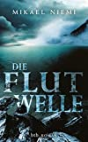 Die Flutwelle: Roman