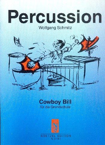 COWBOY BILL FUER DIE GRUNDSCHULE: FUER PERCUSSION