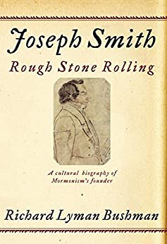Joseph Smith: Rough Stone Rolling by [Bushman, Richard Lyman]