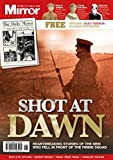 Shot at Dawn - National (Mirror Collection): Written by Trinity Mirror, 2014 Edition, Publisher: Mirror Series [Paperback]
