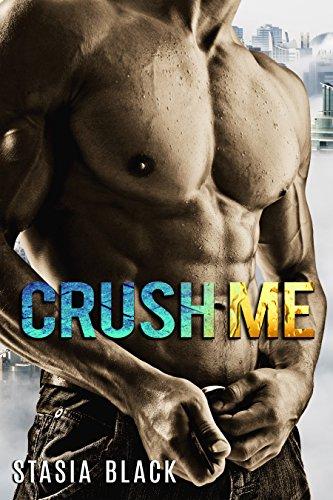 Pdf Crush Me A Dark Erotic Love Story Bay Area Bad Boys Book 1