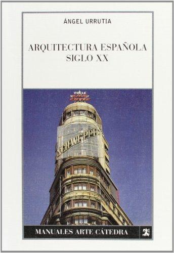 Arquitectura espanola / Spanish Architecture: Siglo XX / 21th Century (Manuales Arte Catedra)