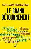 Le grand détournement : Féminisme, tolérance, racisme, culture...