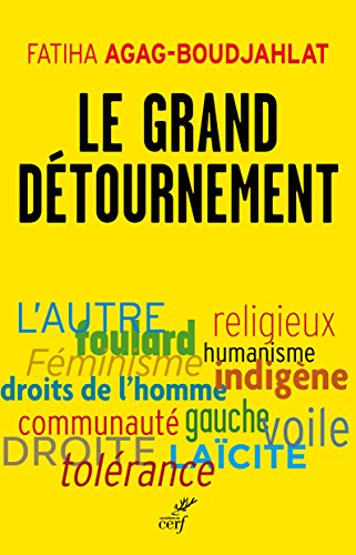 Le grand dtournement : Fminisme, tolrance, racisme, culture
