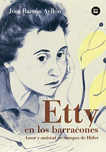 Etty en los barracones (Bambú Vivencias) por JOSE RAMON AYLLON