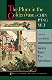 [The Plum in the Golden Vase or, Chin Ping Mei: Aphrodisiac v. 3] (By: David Tod Roy) [published: May, 2006]