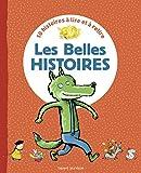 Les belles histoires : 10 histoires à lire et à relire