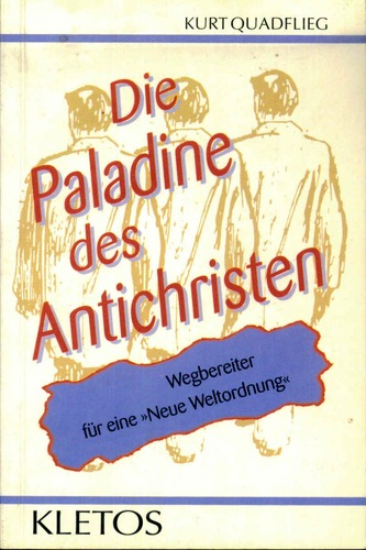 Die Paladine des Antichristen: Wegbereiter für eineNeue Weltordnung (Kletos-Aktuell)