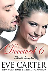 Deceived 6 - Ultimate Deception (Deceived series) (English Edition)