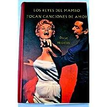 Los reyes del mambo tocan canciones de amor. Traducción de Alejandro García R...