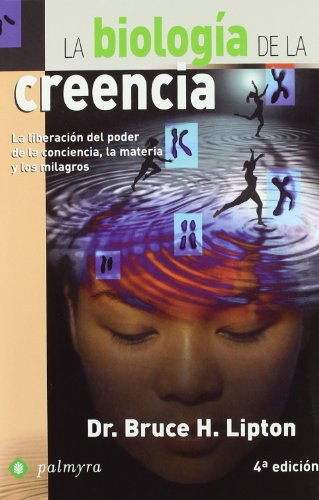 Biologia De La Creencia, La