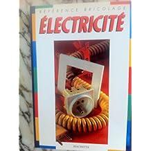 ELECTRICITE. Le courant, les linges, les appareils