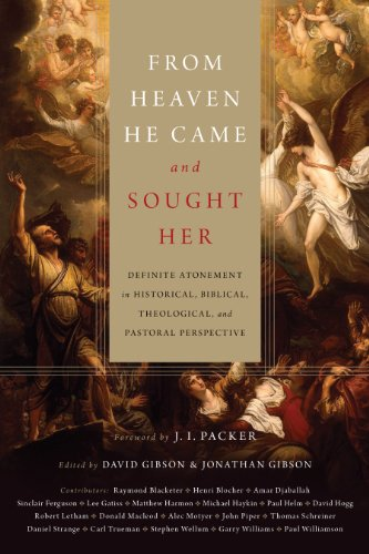 From Heaven He Came and Sought Her: Definite Atonement in Historical, Biblical, Theological, and Pastoral Perspective (English Edition)