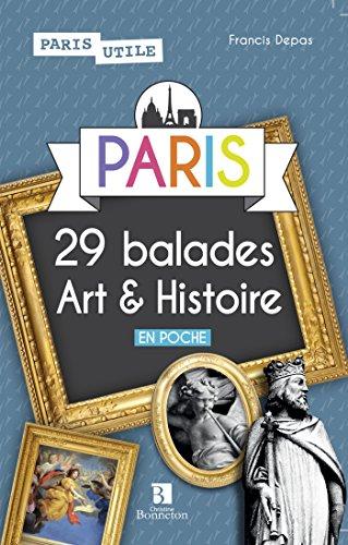 PARIS 29 BALADES ART ET HISTOIRE