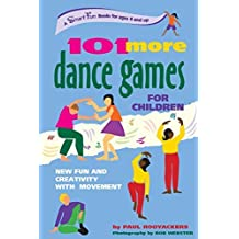 101 More Dance Games for Children: New Fun and Creativity with Movement (SmartFun Activity Books) by Paul Rooyackers (2003-03-05)