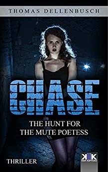 Chase: The Hunt for the Mute Poetess (Chase (EE) Book 1) (English Edition) di [Dellenbusch, Thomas]