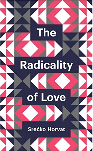 The Radicality of Love (Theory Redux) por Srecko Horvat