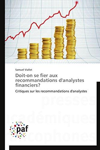 Doit-on se fier aux recommandations d'analystes financiers?: Critiques sur les recommandations d'analystes (Omn.Pres.Franc.)