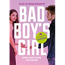 Quien ama último ama mejor (Bad Boy's Girl 5) (Ellas de Montena)