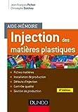Aide-mémoire Injection des matières plastiques - 4e éd. - Fiches matières - Installation de prod