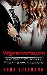 Virgenenventa.com: Sexo Duro y BDSM con la Virgen y el Amo Millonario (Novela Romántica y Erótica)