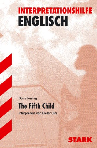 the fifth child The fifth child by doris lessing john in ben's life john and his gang are rough and tough ben set himself to be like them aggressive ben needed this since david was not the father figure.