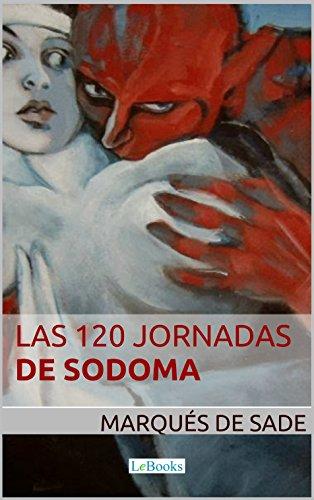 Las 120 Jornadas de Sodoma (Portuguese Edition) por Marqués de Sade