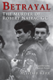 Betrayal: The Murder of Robert Nairac GC