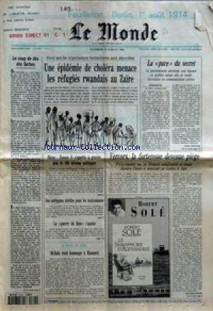 MONDE (LE) [No 15391] du 22/07/1994 - LE COUP DE DES DES SERBES - UNE EPIDEMIE DE CHOLERA MENACE LES REFUGIES RWANDAIS AU ZAIRE - LA PUCE DU SECRET PAR ALAIN FRACHON - MAROC - HASSAN II S'APPRETE A GRACIER PLUS DE 400 DETENUS POLITIQUES - DES SERINGUES STERILES POUR LES TOXICOMANES - LA GUERRE DU THON S'APAISE - MCBAIN REND HOMMAGE A HAMMETT - VERCORS, LA FORTERESSE DEVENUE PIEGE PAR JACQUES ISNARD - LE SEMAPHORE D'ALEXANDRIE PAR ROBERT SOLE.
