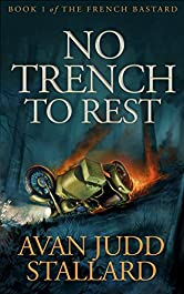 No Trench To Rest (The French Bastard Book 1)