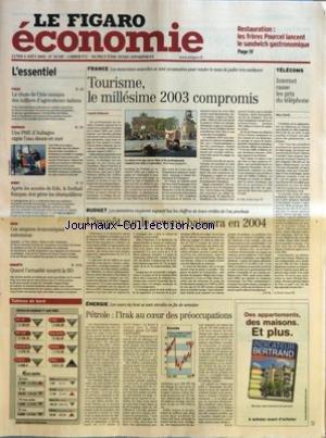 FIGARO ECONOMIE (LE) [No 18347] du 04/08/2003 - RESTAURATION - LES FRERES POURCEL LANCENT LE SANDWICH GASTRONOMIQUE - LA CHUTE DE CIRIO MENACE DES MILLIERS D'AGRICULTEURS ITALIENS - UNE PME D'AUBAGNE CAPTE L'EAU DOUCE EN MER - APRES LES ANNEES DE FOLIE, LE FOOTBALL FRANCAIS DOIT GERER LES DESEQUILIBRES - CES EMPIRES ECONOMIQUES MECONNUS - QUAND L'ACTUALITE NOURRIT LA BD - TOURISME, LE MILLESIME 2003 COMPROMIS PAR ARMELLE BOHINEUST - L'IMPOT SUR LE REVENU BAISSERA EN 2004 PAR J.-P.R. - PETROLE - par Collectif