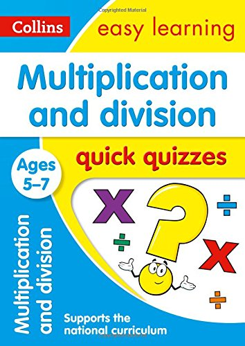 Multiplication & Division Quick Quizzes Ages 5-7 (Collins Easy Learning KS1)