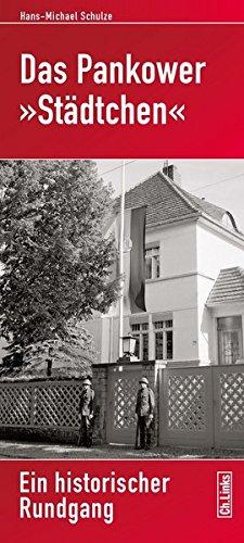 Das Pankower »Städtchen«: Ein historischer Rundgang