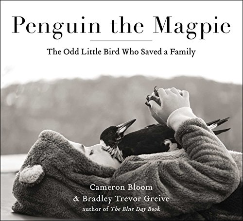 Penguin the Magpie: The Odd Little Bird Who Saved a Family (English Edition)