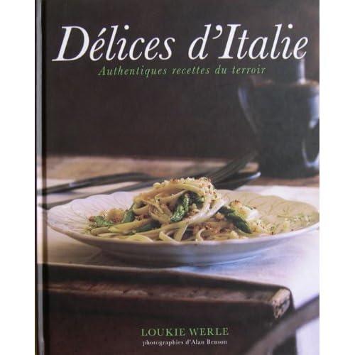 Délices d'Italie Authentiques recettes du terroir ou la cucina povera