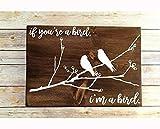 Enid18Bru If You'Re A Bird In A Bird Nicholas - Anillo de Compromiso con Cita romántica, diseño con Texto en inglés If You'Re A Bird In A Bird Nicholas