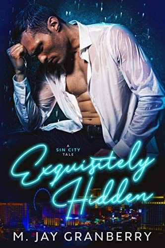 Exquisitely Hidden: A Sin City Tale by [Granberry, M. Jay]