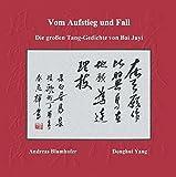 Vom Aufstieg und Fall: Die großen Tang-Gedichte von Bai Juyi