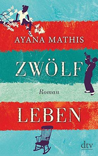 Zwölf Leben: Roman