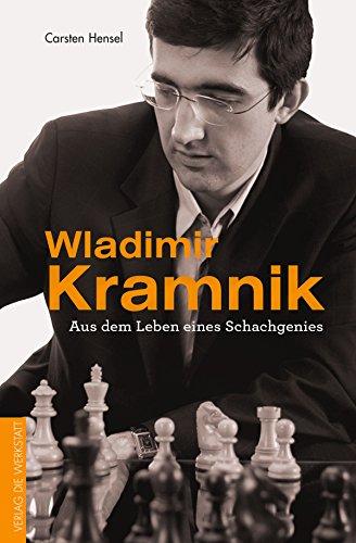 Wladimir Kramnik: Aus dem Leben eines Schachgenies