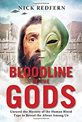 Bloodline of the Gods: Unravel the Mystery in the Human Blood Type to Reveal the Aliens Among Us.