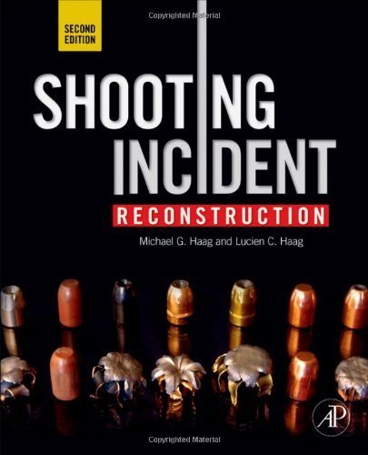 Shooting Incident Reconstruction by Michael G. Haag (2011-06-29)