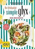 Buch - Cover Simple GLYX - das Kochbuch (GU Diät&Gesundheit) - Marion Grillparzer - GRÄFE UND UNZER Verlag GmbH